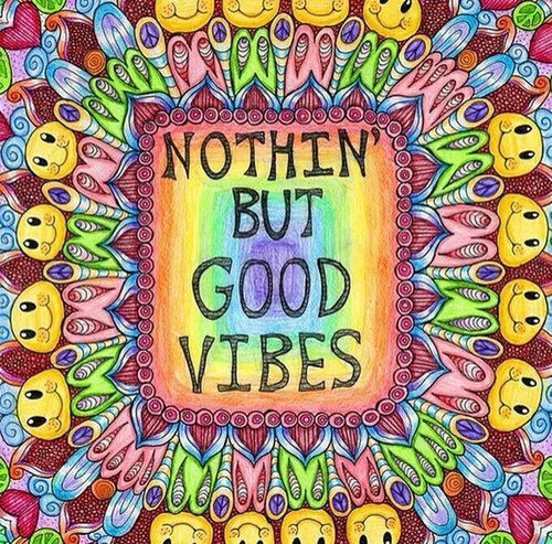Nothing But Good Vibes Pictures Photos And Images For