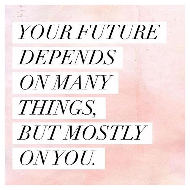 Inspirational Day Quotes: Your Future Depends On Many Things But Mostly On You