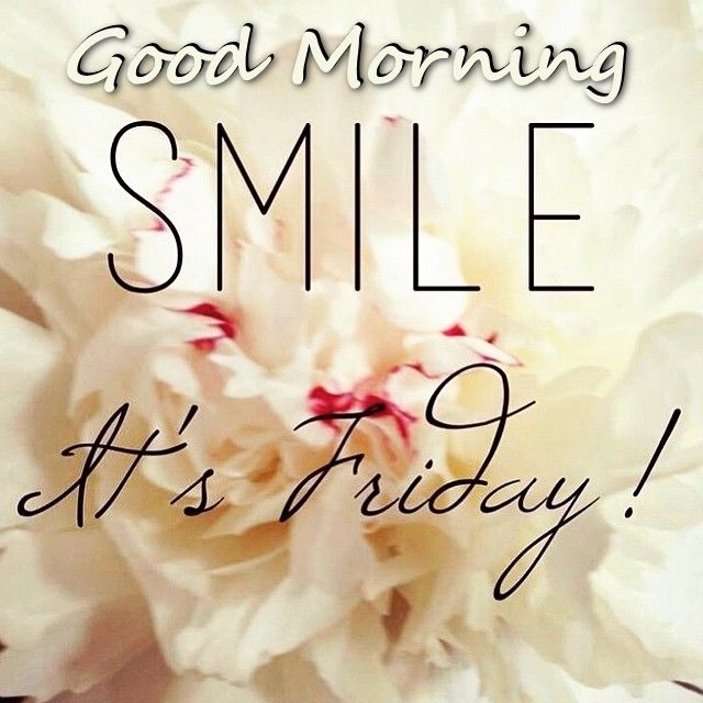 Friday Morning Quotes Good Morning Smile Its Friday Pictures, Photos, and Images for  Friday Morning Quotes