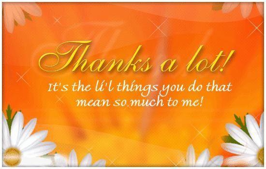 thanks a lot  it u0026 39 s the li u0026 39 l things you do that mean so