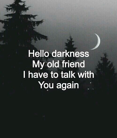Hello Darkness Pictures, Photos, and Images for Facebook
