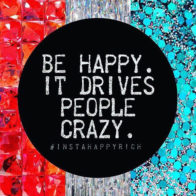 Crazy Happy New Year Quotes: Be Happy, It Drives People Crazy Pictures, Photos, And