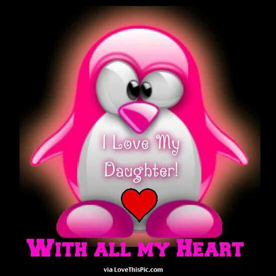 How I Love My Daughter Quotes: I Love My Daughter With All My Heart Pictures, Photos, And