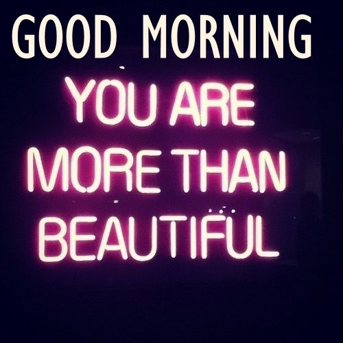 A Quote For A Beautiful Girl: Good Morning You Are Beautiful Pictures, Photos, And