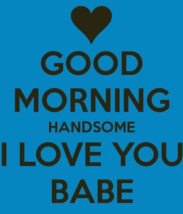Bast Love Pictures With Good Morning: Good Morning Handsome I Love You Babe Pictures, Photos