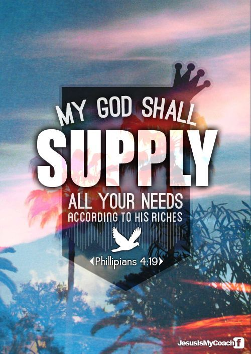 God Shall Supply All Your Needs Pictures Photos And
