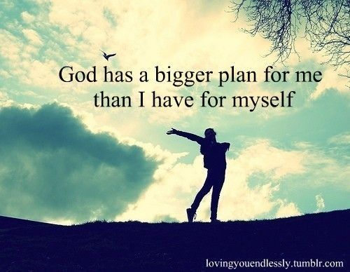 God Has Bigger Plans For Me Pictures, Photos, and Images for ...