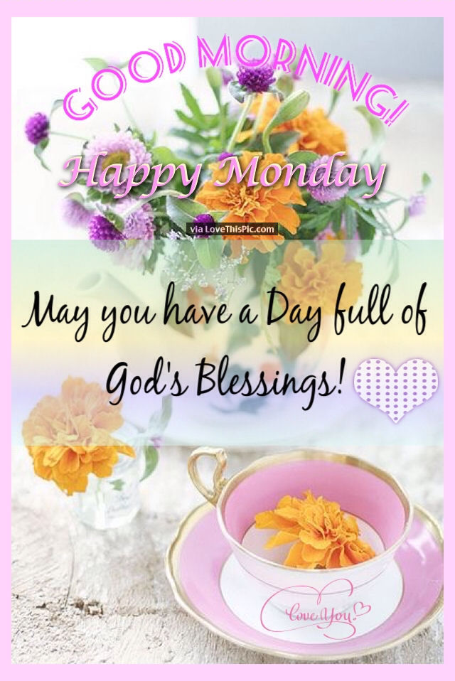 Good Morning Happy Monday Blessings Pictures, Photos, and