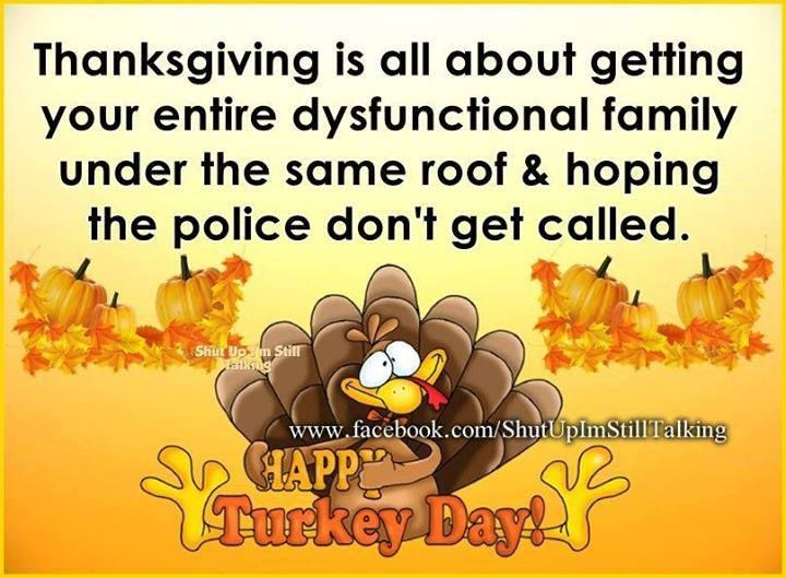 Thanksgiving Quotes For Family Thanksgiving Is All About Getting Your Dysfunctional Family Under  Thanksgiving Quotes For Family