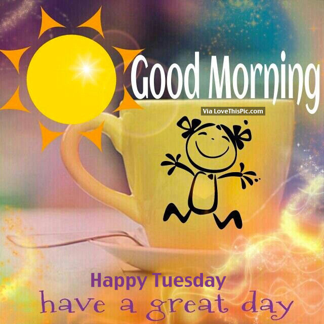 Good Morning Everyone Gee Lyric : Good morning happy tuesday pictures photos and images
