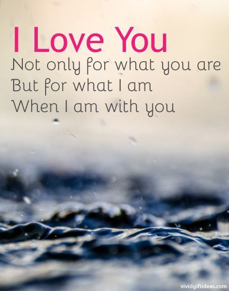 I Love You More Than Quotes: I Love You For What I Am When I Am With You Pictures