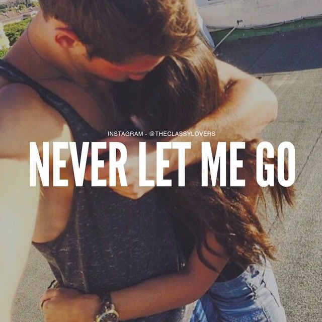 Never Let Go Love Quotes: Never Let Me Go Couple Quote Pictures, Photos, And Images