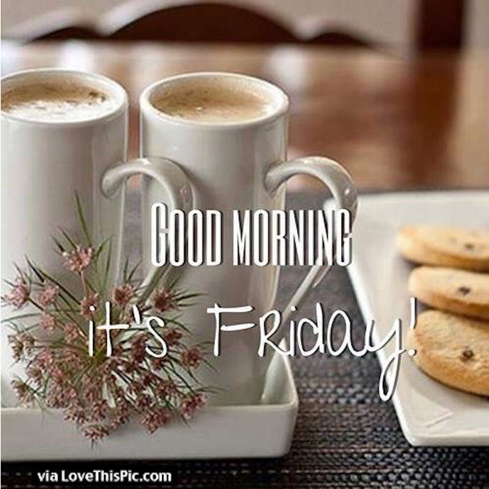 Good Morning Coffee Friday : Good morning its friday quote pictures photos and images