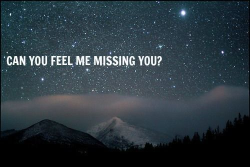 Can You Feel Me Missing You? Pictures, Photos, and Images