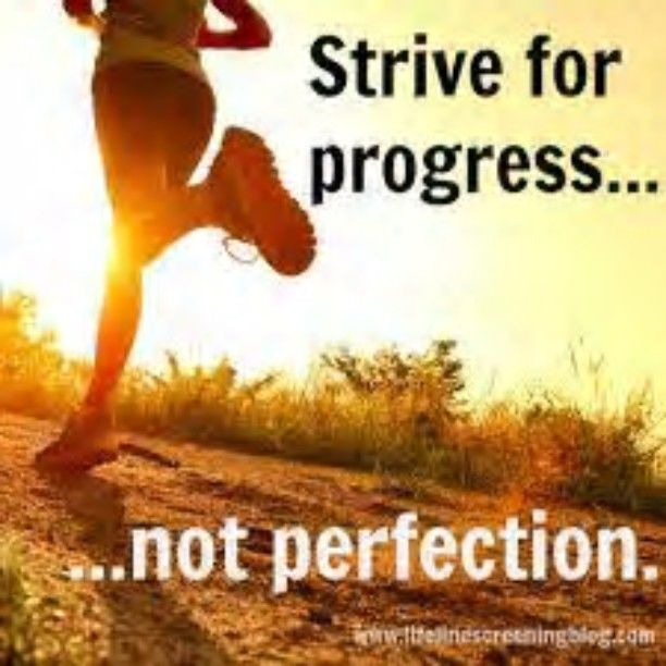 Strive For Progress Not Perfection Pictures, Photos, and ...