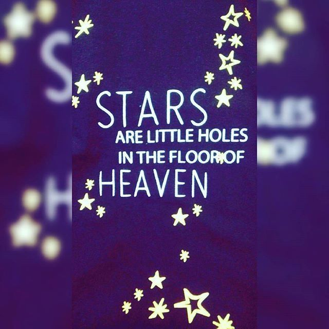 Stars Are Little Holes In The Floor Of