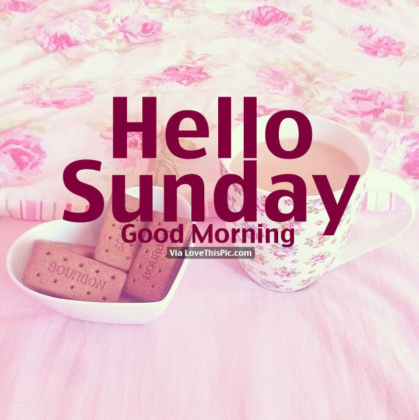 Good Morning Sunday Morning : Hello sunday good morning pictures photos and images
