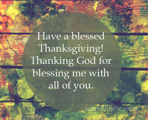 Have A Blessed Thanksgiving Pictures Photos And Images