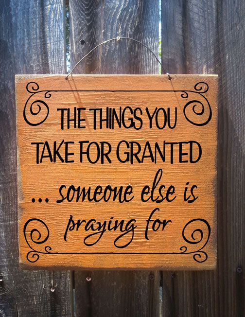 The Things You Take For Granted Someone Else Is Praying