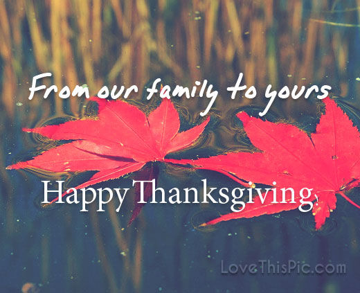 From Our Family To Yours On Thanksgiving Pictures Photos And Images For Facebook Tumblr Pinterest And Twitter
