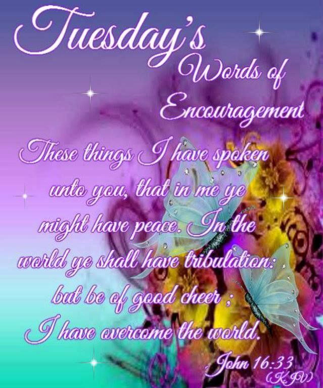 Tuesday Words Of Encouragemennt Pictures Photos And