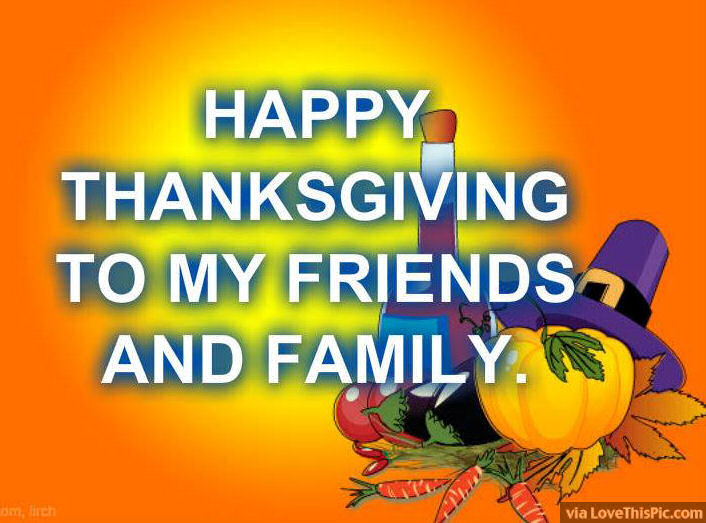 Happy Thanksgiving To My Friends And Family Pictures, Photos, and Images for ...