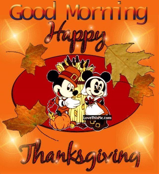 Disney Good Morning Happy Thanksgiving Quote