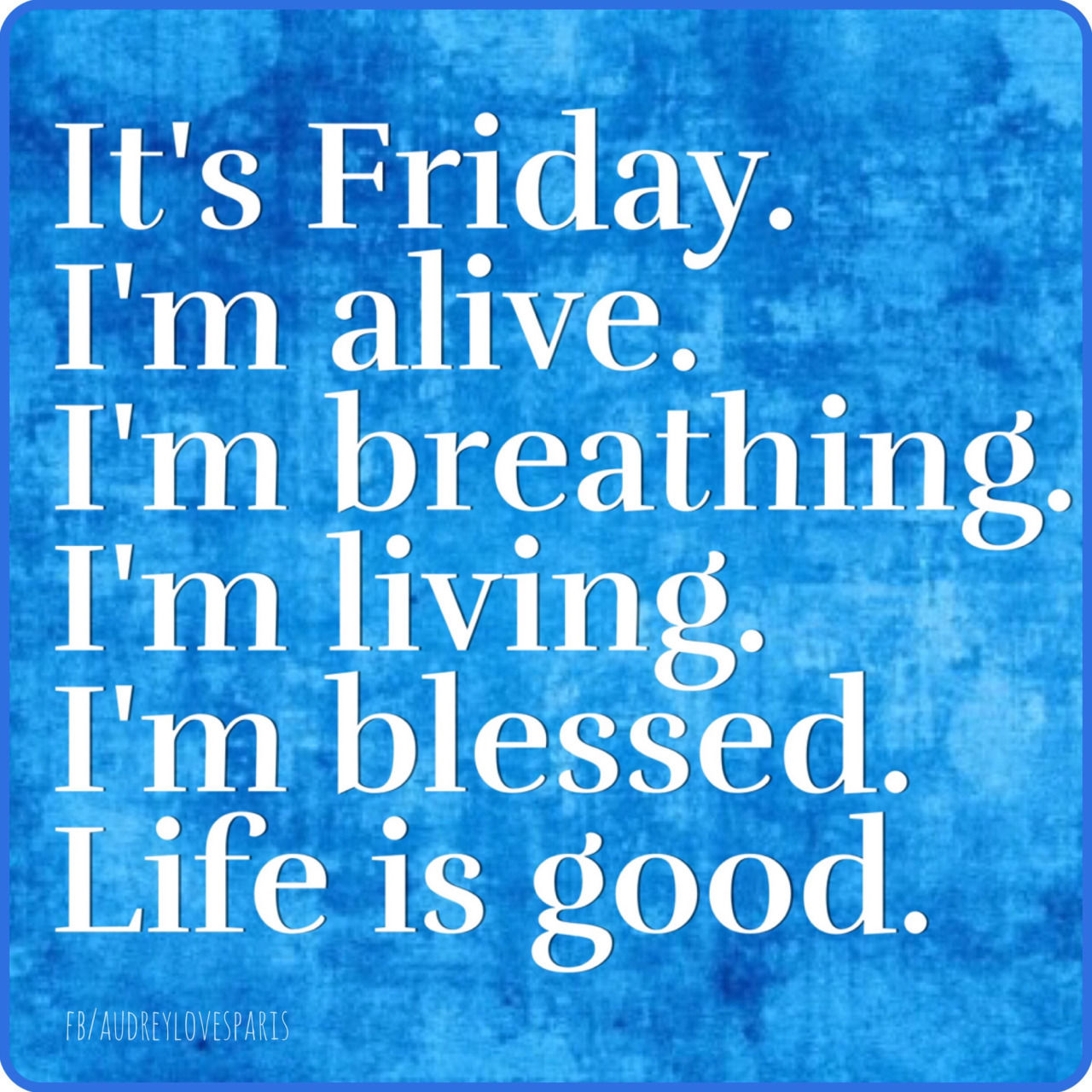 Its Friday Life Is Good Pictures Photos And Images For Facebook Tumblr Pinterest And Twitter