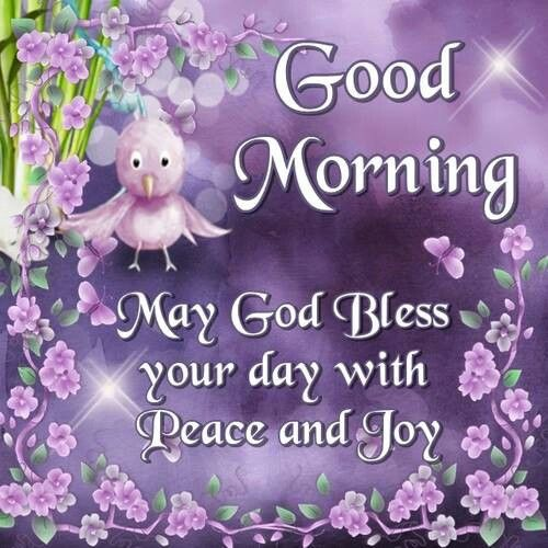 Good Morning May God Bless Your Day With Peace And Joy Pictures
