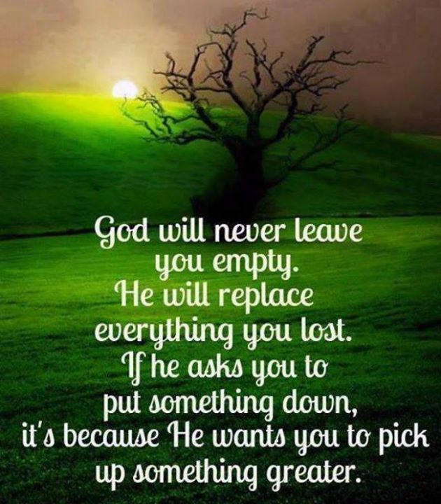 god will never leave you empty pictures photos and images for