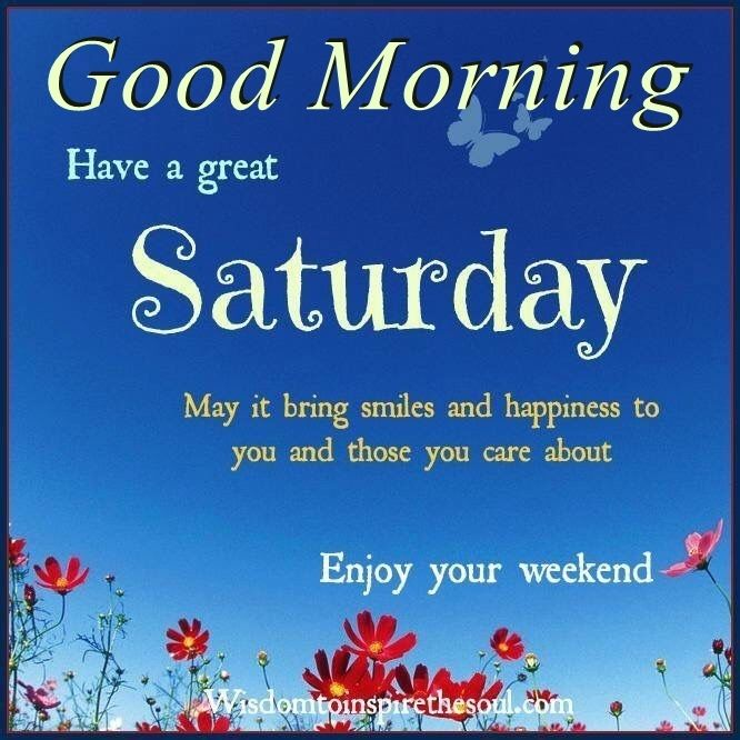 http://www.lovethispic.com/uploaded_images/217734-Have-A-Great-Saturday-Enjoy-Your-Weekend.jpg?2
