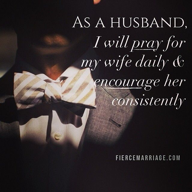 As A Husband I Will Pray For My Wife Daily Amp Encourage