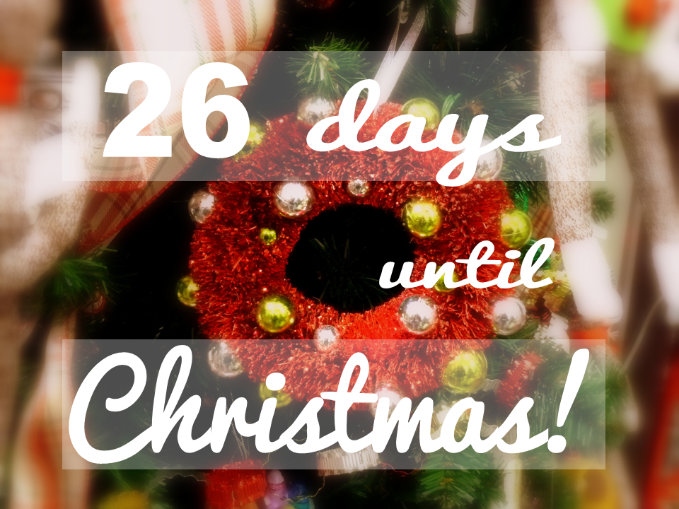 26 days until christmas - Countdown Till Christmas Decoration
