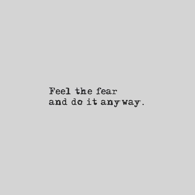 Feel The Fear And Do It Anyway  >> Feel The Fear And Do It Anyway Pictures Photos And Images For