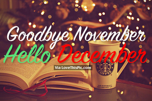 Goodbye November, Hello December Pictures, Photos, And Images For Facebook,  T.