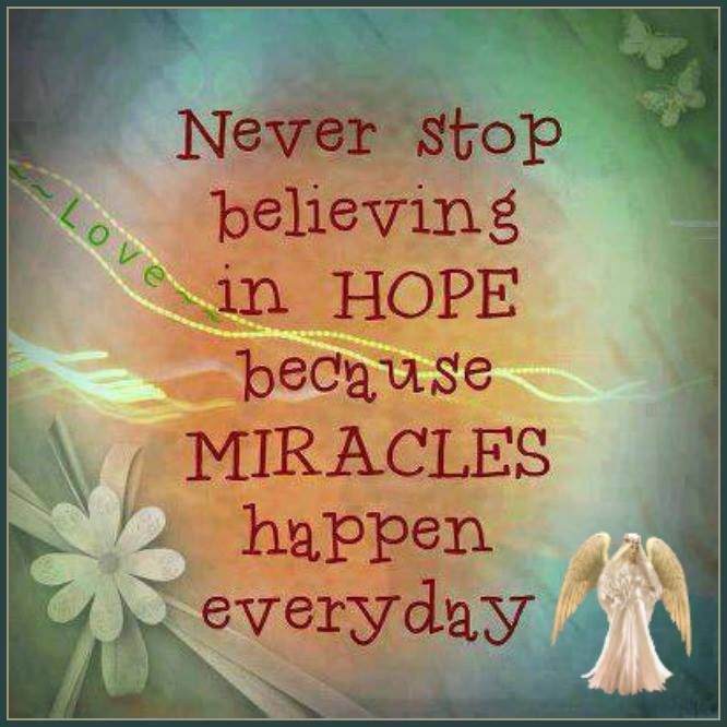 Never Stop Believing In Hope Miracles Happen Pictures