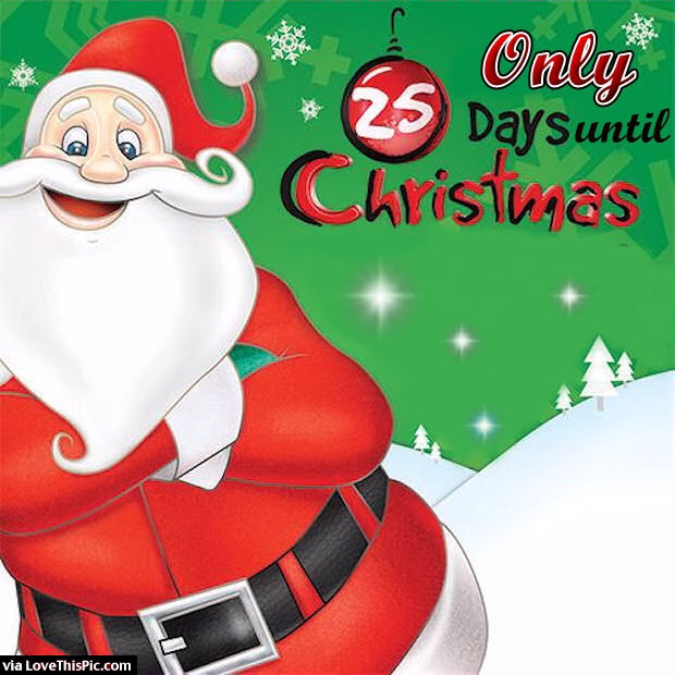 Only 25 Days Until Christmas Pictures