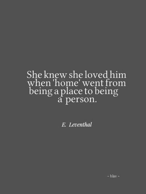 She knew she loved him when home went from being a place to being a