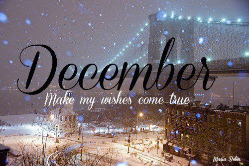 december make my wishes come true pictures photos and