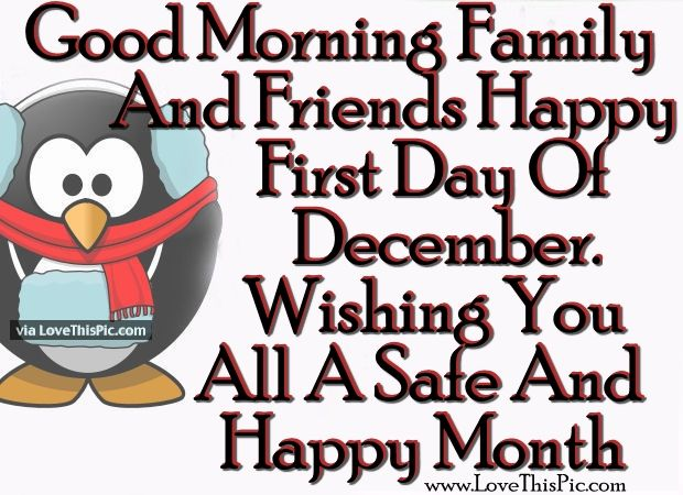 Good Morning Family And Friends Happy First Day Of December Pictures