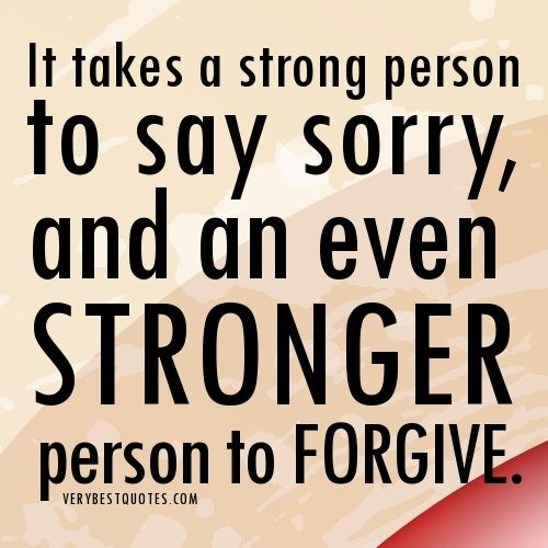 It Takes A Strong Person To Say I M Sorry Pictures, Photos