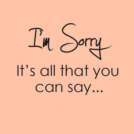Quotes About Saying Sorry And Not Meaning It: I Am Sorry Its All That You Can Say Pictures, Photos, And