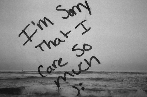 I Am Sorry I Care So Much Pictures, Photos, And Images For