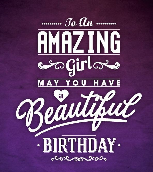 Birthday Quotes For My Female Friend: To An Amazing Girl Happy Birthday Pictures, Photos, And