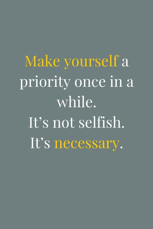 Selfish Quotes Tumblr Make Yourself A Priori...