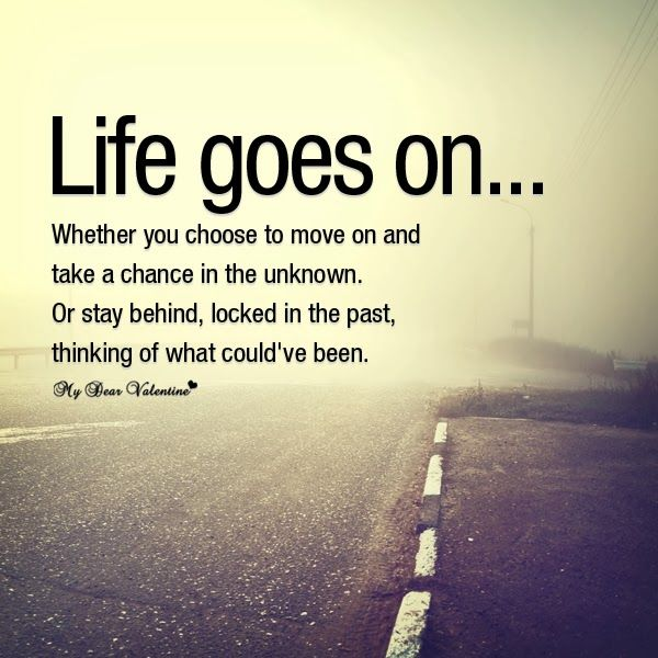 Life Goes On Quotes Life Goes On Pictures, Photos, and Images for Facebook, Tumblr  Life Goes On Quotes