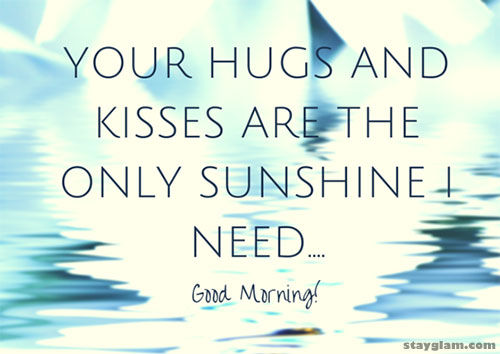 Good Morning Love And Hugs : Good morning hugs and kisses pictures photos images