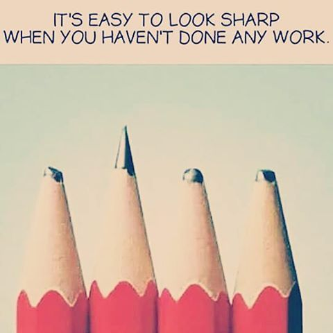 Its Easy To Look Sharp When You Haven't Done Any Work