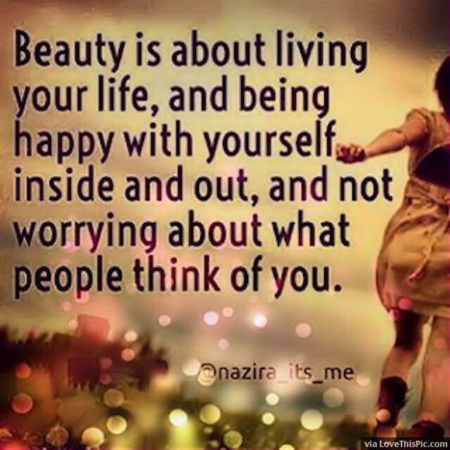 Beauty Is About Living Your Life Pictures Photos And Images For Best Beautiful Quotes On Life