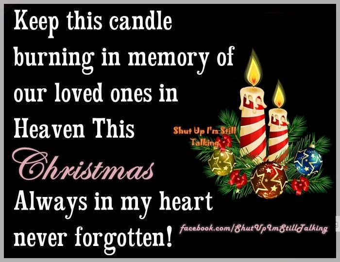Christmas Lost Loved Ones Quotes : Keep This Candle Burning For Loved Ones In Heaven This Christmas ...